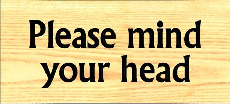 Please Mind Your Head